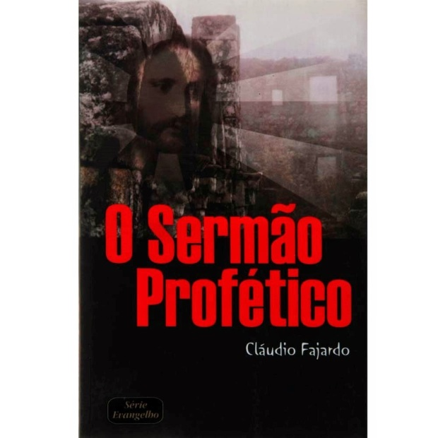 Livro---O-Sermao-Profetico---Claudio-Fajardo_0